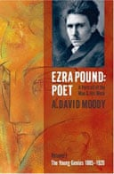 Ezra Pound: Poet. Vol 1: The Young Genius, 1885-1920 by A David Moody