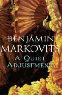 A Quiet Adjustment by Benjamin Markovits