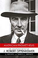 American Prometheus: The Triumph and Tragedy of J Robert Oppenheimer by Kai Bird and Martin J Sherwin