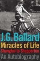 Miracles of Life by J.G. Ballard