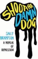 Shoot the Damn Dog by Sally Brampton