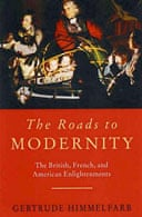 The Roads to Modernity: The British, French and American Enlightenments, by Gertrude Himmelfarb