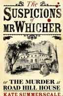 The Suspicions of Mr Whicher (or The Murder at Road Hill House) by by Kate Summerscale