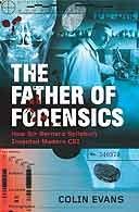 The Father of Forensics by Colin Evans