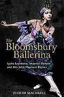 The Bloomsbury Ballerina by Judith Mackrell
