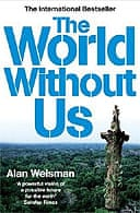 World Without Us by Alan Weisman