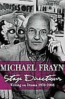 Stage Directions: Writing on Theatre, 1970-2008 y Michael Frayn