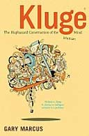 Kluge: The Haphazard Construction of the Human Mind