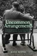 Uncommon Arrangements by Katy Roiphe