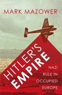 Hitler's Empire: Nazi Rule in Occupied Europe by Mark Mazower