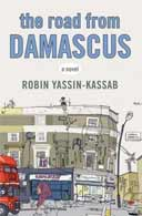 The Road from Damascus by Robin Yassin-Kassab
