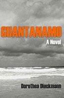 Guantánamo: A Novel by Dorothea Dieckmann