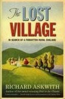 The Lost Village: In Search of a Forgotten Rural England by Richard Askwith