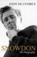 Snowdon: The Biography by Anne de Courcy