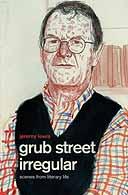 Grub Street Irregular by Jeremy Lewis