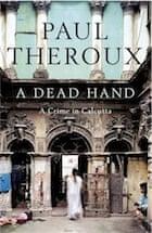 Paul Theroux, A Dead Hand: A Crime in Calcutta