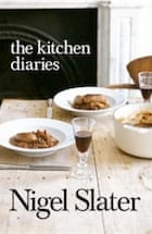 Nigel Slater, The Kitchen Diaries: A Year in the Kitchen