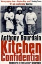 Anthony Bourdain, Kitchen Confidential