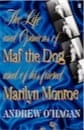 Andrew O'Hagan, The Life and Opinions of Maf the Dog, and of his friend Marilyn Monroe