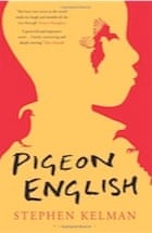 Stephen Kelman, Pigeon English