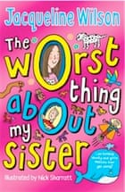 The Worst Thing about my Sister by Jacqueline Wilson – review