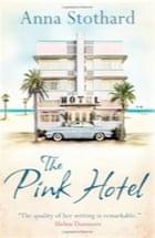 Anna Stothard, The Pink Hotel