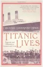 Richard Davenport-Hines, Titanic Lives: Migrants and Millionaires, Conmen and Crew