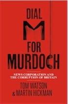 Tom Watson, Martin Hickman, Dial M for Murdoch