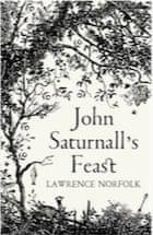 Lawrence Norfolk, John Saturnall's Feast