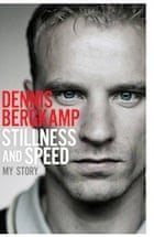 Dennis Bergkamp, Stillness and Speed: My Story