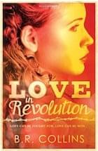 B.R. Collins, Love in Revolution