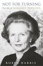 Robin Harris, Not for Turning: The Life of Margaret Thatcher