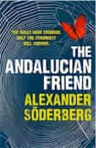 Alexander Soderberg, The Andalucian Friend: The First Book in the Brinkmann Trilogy