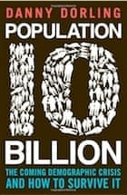 Danny Dorling, Population 10 Billion