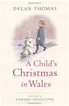 A Childs Christmas In Wales.A Child S Christmas In Wales By Dylan Thomas Review
