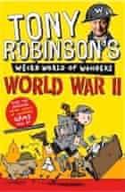 Sir Tony Robinson, Tony Robinson's Weird World of Wonders - World War II