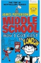 Book Cover School Reviews ~ Middle school how i got lost in london by james patterson