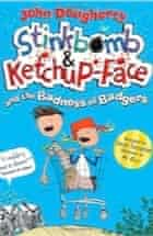 John Dougherty, Stinkbomb & Ketchup-Face and the Badness of Badgers