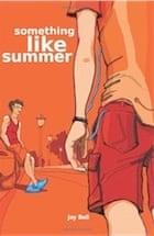 Jay Bell, Something Like Summer