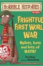 Terry Deary, Frightful First World War (Horrible Histories)