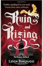 Leigh Bardugo, Ruin and Rising (Grisha 3)