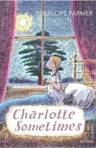 Penelope Farmer, Charlotte Sometimes (Vintage Childrens Classics)