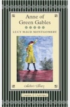 Lucy Montgomery, Anne of Green Gables (Collector's Library)