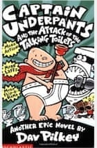 Dav Pilkey, Captain Underpants and the Attack of the Talking  Toilets