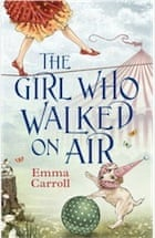Emma Carroll, The Girl Who Walked On Air