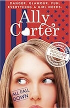Ally Carter, All Fall Down (Embassy Row 1)