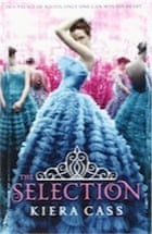 Kiera Cass, The Selection (The Selection, Book 1)