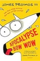 James Proimos III, Apocalypse Bow Wow