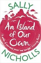 Sally Nicholls, An Island of Our Own