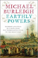 Earthly Powers by Michael Burleigh